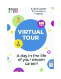 STEM Career Exploration Project - make a virtual tour (dis