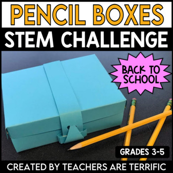 STEM Activity Challenge Build a Pencil Box
