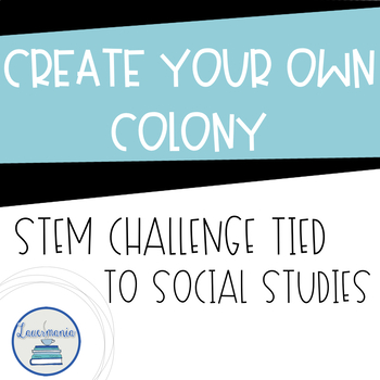 STEM Challenge Create your own Colony