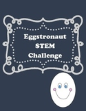 Spring Activities- STEM Challenge- Eggstronaut Orbiter