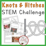 STEM Activities Pack: The Great Outdoors with Knots and Hitches