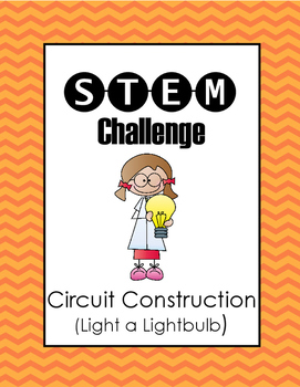 STEM Challenge:  Light a Bulb (Create a Circuit)