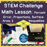 STEM Challenge Math Activity: Percent Error, Proportions, & Surface Area