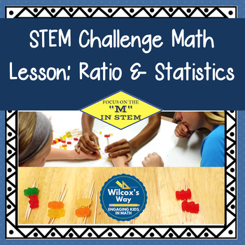 STEM Challenge Math Lesson: Ratio and Statistics