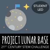 STEM Challenge - Project: Lunar Base - Design a Lunar Colony