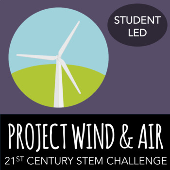 STEM Challenge - Project: Wind and Sky - Create a 21st Century Turbine