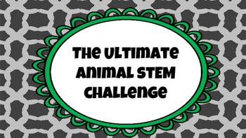 STEM Challenge- The Ultimate Animal