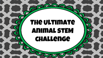 STEM Challenge- The Ultimate Animal