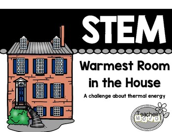 STEM Challenge Warmest Room in the House (Printables)