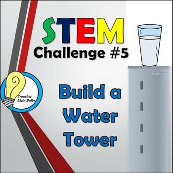 STEM Challenge #5 - Water Tower