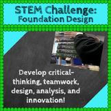 STEM Challenges: Foundation Design STEM Activity (Science, Engineering, Math)