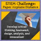 STEM Challenges: Paper Airplane Distance STEM Activity Science-Engineering-Math