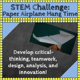 STEM Challenges: Paper Airplane Hang Time STEM Activity Science-Engineering-Math