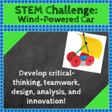 STEM Challenges: Wind-Powered Car STEM Activity Science, Tech, Engineering, Math