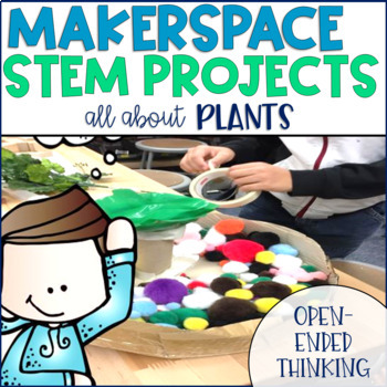 STEM Makerspace Activities About Plants
