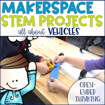 STEM Makerspace Activities About Vehicles