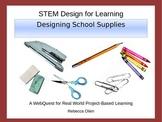 STEM Design for Learning: Designing School Supplies Webque