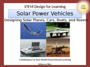 STEM Design for Learning: Solar Cars, Boats, Planes, and Rovers Webquest Project