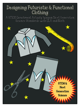 STEM: Designing Futuristic & Functional Clothing CCSS/NGSS