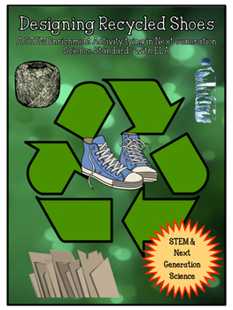 STEM: Designing Recycled Shoes CCSS/NGSS