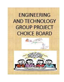 STEM/ENGINEERING AND TECHNOLOGY GROUP PROJECT CHOICE BOARD