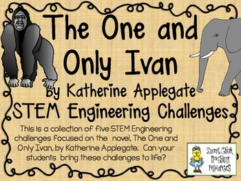 STEM Engineering Challenge Novel Pack ~ The One and Only Ivan, by K. Applegate