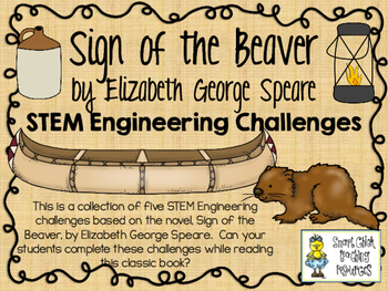 STEM Engineering Challenge Novel Pack ~ The Sign of the Beaver, by E. Speare
