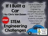 STEM Engineering Challenge Picture Book Pack ~ If I Built a Car, by C. Van Dusen