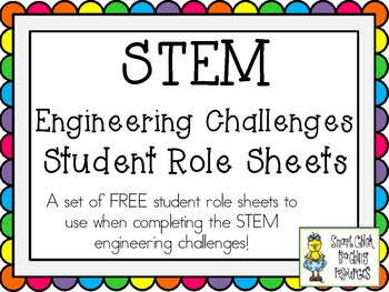 STEM Engineering Challenge Projects ~ FREE Student Role Sheets!