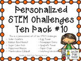 STEM Engineering Challenge Projects ~ PERSONALIZED Ten Pack #10