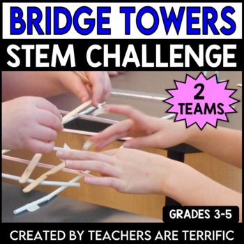 STEM Challenge Bridges and Towers