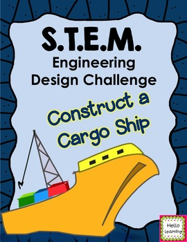 STEM Engineering Design Challenge- Cargo Ships- Buoyancy and Weight