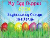 STEM Easter My Egg Dipper:(Primary) Engineering Design Challenge