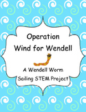 STEM Challenge- A Wendell Worm Sail Boat Building Challenge