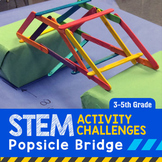 STEM Engineering Project: Building a Popsicle Bridge 3rd, 4th & 5th Grade