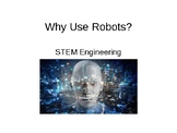 STEM Engineering - Why Use Robots