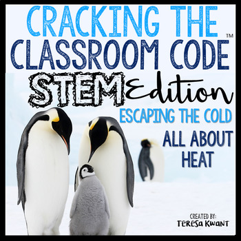 STEM Escape Room Cracking the Classroom Code™ All About Heat