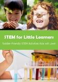 STEM For Little Learners: STEM Activities for Preschool