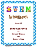 STEM For Young Learners:SOAP CARVINGS