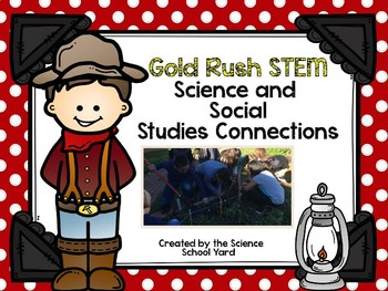 STEM Gold Rush Science and Social Studies Connections