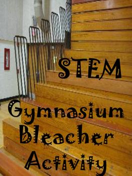END OF SCHOOL YEAR  STEM ACTIVITY:  Gymnasium Bleacher Activity