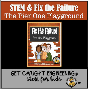 STEM Investigation:              Fix the Failure - The Pier One Playground