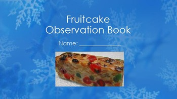 STEM Investigation of Fruitcake (Engineering, Cooking, and Much More!)