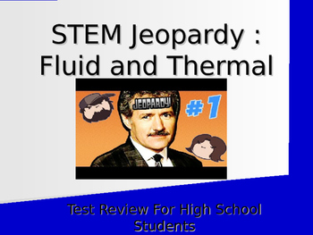 STEM Jeopardy : Fluid and Thermal Systems