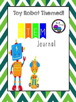 STEM Journal TOY ROBOT THEMED!