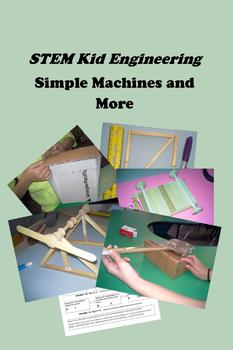 STEM Kid Engineering -- Simple Machines and More