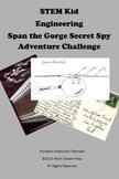 STEM Kid Engineering -- Span the Gorge Secret Spy Adventur