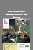 STEM Kid Engineering -- Street Lights and Desk Lamps