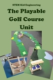 STEAM Kid Engineering -- The Playable Golf Course Design Unit for GATE