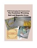 STEM Kid Engineering for GATE -- Pendulum Wrecking Ball and Magnetic Crane